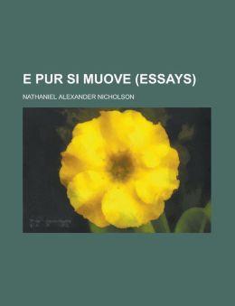 E Pur Si Muove (Essays).