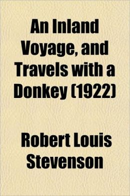 An Inland Voyage, And Travels With A Donkey (1922)
