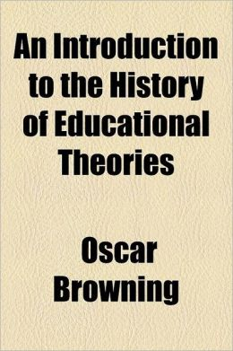 An Introduction To The History Of Educational Theories (1882)