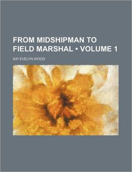 From Midshipman to Field Marshal (Volume 1)