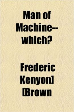 Man of Machine--Which?