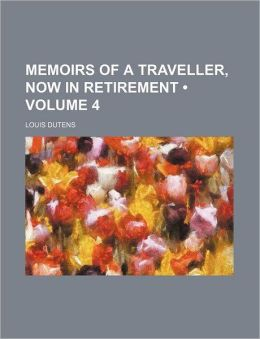 Memoirs Of A Traveller, Now In Retirement (Volume 4)