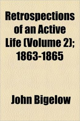 Retrospections of an Active Life Volume 2; 1863-1865