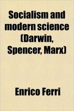 Socialism And Modern Science (Darwin, Spencer, Marx)