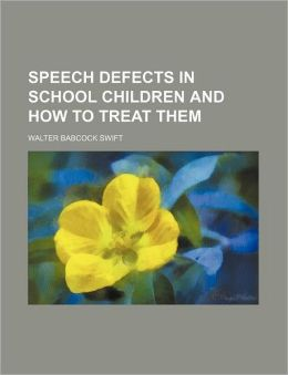 speech defects in school children and how to treat them by walter speech defects and children 260x339