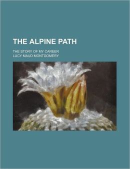 The Alpine Path; The Story of My Career