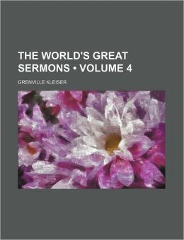The World's Great Sermons (Volume 4)