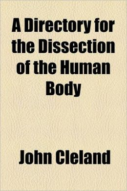A Directory For The Dissection Of The Human Body (1877)