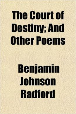 The Court of Destiny; And Other Poems