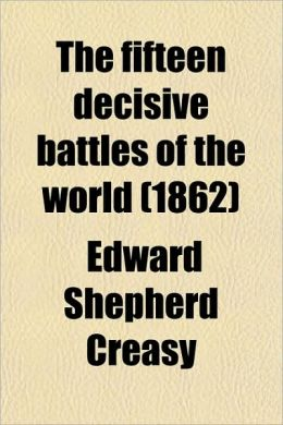The Fifteen Decisive Battles Of The World (1862)