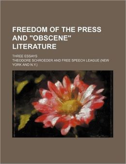 Freedom Of The Press And Obscene Literature; Three Essays