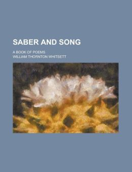 Saber and Song; A Book of Poems