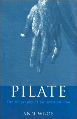 Pilate: The Biography of an Invented Man