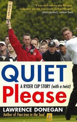 Quiet Please: A Ryder Cup Story (With a Twist)