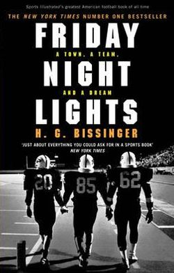 Friday Night Lights: A Town, a Team, and a Dream. H.G. Bassinger [I.E. H.G. Bissinger]