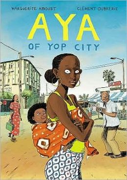 Aya of Yop City. Marguerite Abouet, Clment Oubrerie