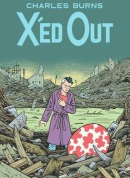 X'Ed Out. by Charles Burns