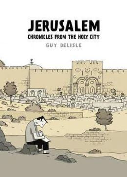 Jerusalem: Chronicles from the Holy City. by Guy Delisle