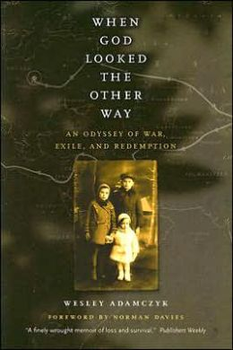 When God Looked the Other Way: An Odyssey of War, Exile, and Redemption