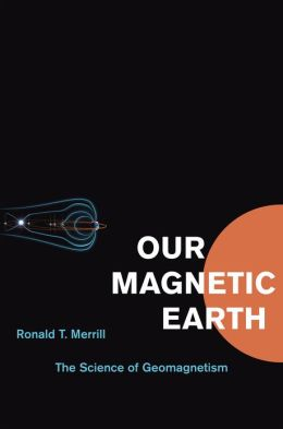 Our Magnetic Earth: The Science of Geomagnetism