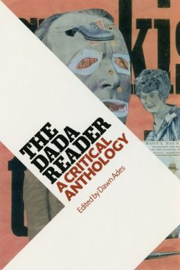 The DADA Reader: A Critical Anthology