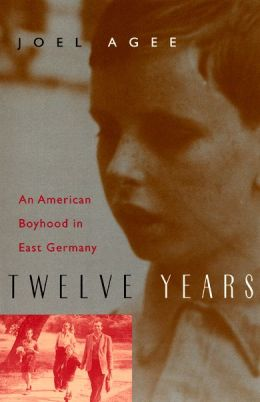 Twelve Years: An American Boyhood in East Germany