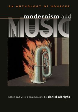 Modernism and Music: An Anthology of Sources