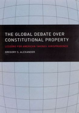 Global Debate over Constitutional Property: Lessons for American Takings Jurisprudence