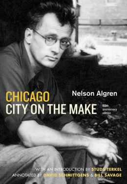 Chicago: City on the Make: Sixtieth Anniversary Edition