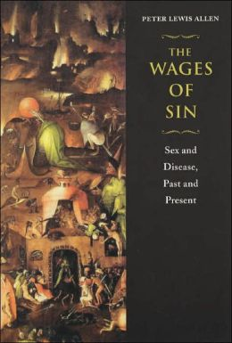 Wages of Sin: Sex and Disease, Past and Present