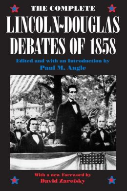 The Complete Lincoln-Douglas Debates of 1858