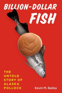 Billion-Dollar Fish: The Untold Story of Alaska Pollock