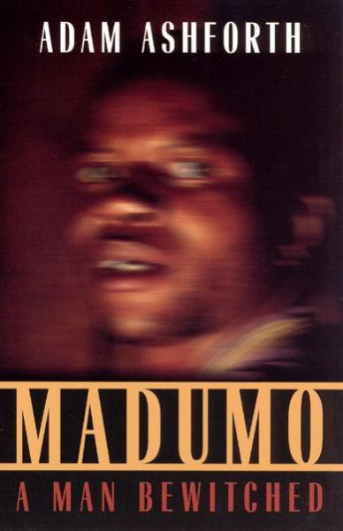 Madumo: A Man Bewitched