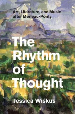 The Rhythm of Thought: Art, Literature, and Music after Merleau-Ponty
