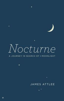Nocturne: A Journey in Search of Moonlight
