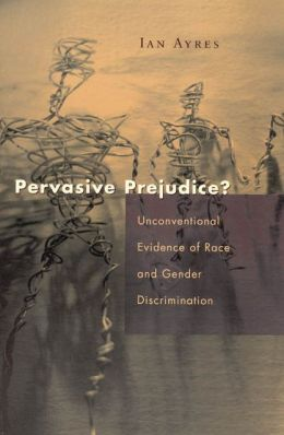 Pervasive Prejudice: Unconventional Evidence of Race and Gender discrimination