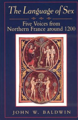 The Language of Sex, Five Voices from Northern France around 1200