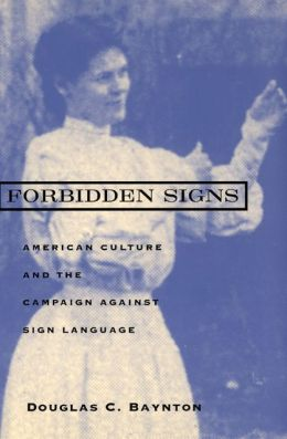 Forbidden Signs; American Culture And the Campaign Against Sign Language