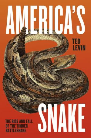 America's Snake: The Rise and Fall of the Timber Rattlesnake
