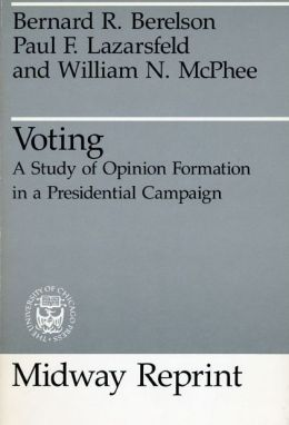 Voting: A Study of Opinion Formation in a Presidential Campaign