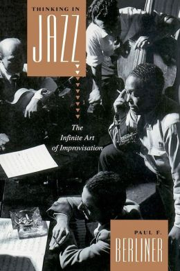 Thinking in Jazz: The Infinite Art of Improvisation