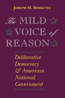 Mild Voice of Reason: Deliberative Democracy and American National Government