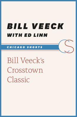 Bill Veeck's Crosstown Classic