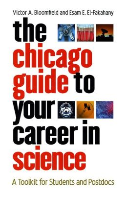 The Chicago Guide to Your Career in Science: A Toolkit for Students and Postdocs