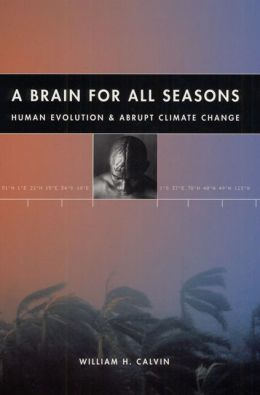 Brain for All Seasons: Human Evolution and Abrupt Climate Change