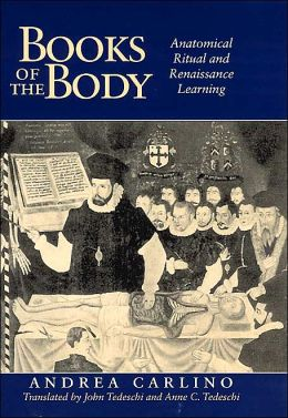 Books of the Body: Anatomical Ritual and Renaissance Learning