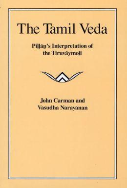 The Tamil Veda: Pillan's Interpretation of the Tiruvaymoli