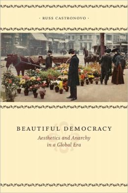 Beautiful Democracy: Aesthetics and Anarchy in a Global Era