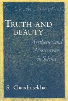 Truth and Beauty: Aesthetics and Motivations in Science