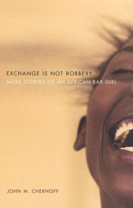 Exchange Is Not Robbery: More Stories of an African Bar Girl
